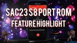 Feature Highlight:  SAC23 S8 Full Ported Rom (S7/S7 Edge)