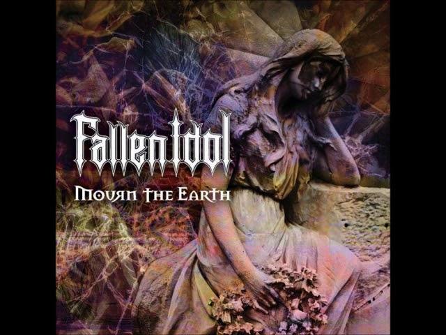 Fallen Idol: Mourn the Earth
