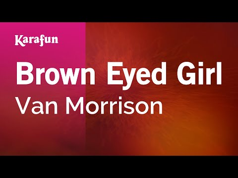 Karaoke Brown Eyed Girl - Van Morrison *