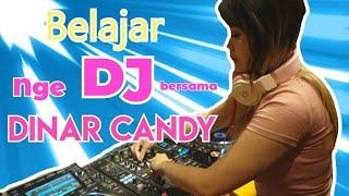 Download Lagu BELAJAR DJ BERSAMA DINAR CANDy mp3