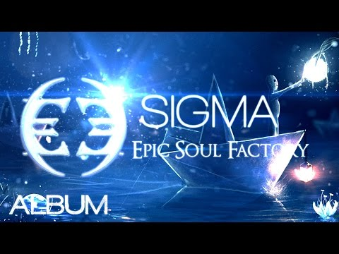 Epic Soul Factory - SIGMA (Full Album) [Epic Music - Beautiful Emotional Orchestral]