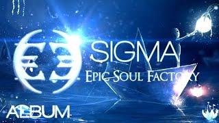 Epic Soul Factory - SIGMA (Full Album) [Epic Music - Beautiful Emotion