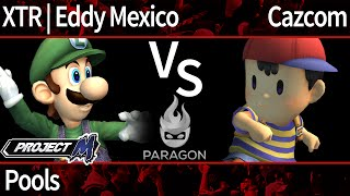 Paragon PM - XTR | Eddy Mexico (Luigi) vs Cazcom (Ness) - Pools