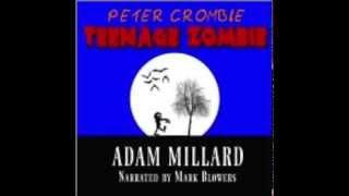 Peter Crombie, Teenage Zombie - Audiobook Preview