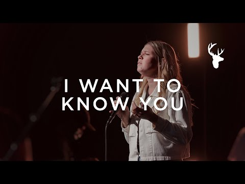 I Want to Know You - Bethany Wohrle | Moment