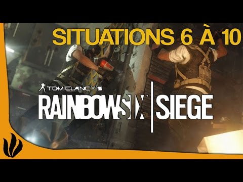 [FR] Rainbow Six Siege - Les bases - Ep3 - Situations 6 à 10