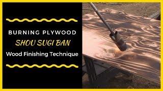 DIY Shou Sugi Ban Wood Burning Torching Technique On Plywood