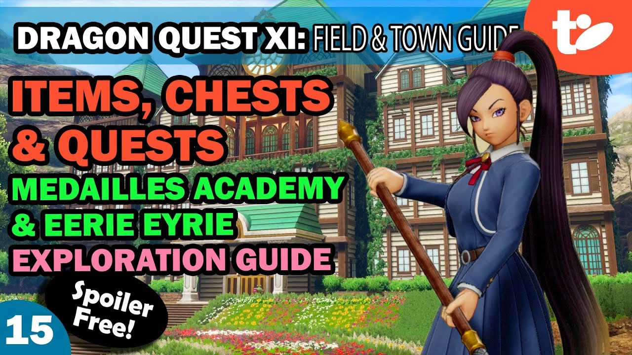 DQ11: Items, Chests & Quests Part 15! Medailles Academy, Eerie Eyrie  Exploration Guide