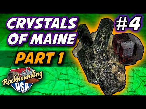 Episode 04: Incredible Crystals Of Maine (Part 1 Of 2)