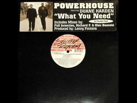 Powerhouse Feat. Duane Harden - What You Need (Full Intention Power Mix)