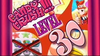 How to beat Candy Crush Saga Level 30 - 3 Stars - No Boosters - 147,440pts