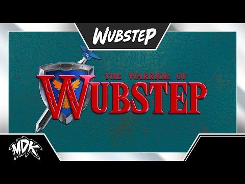 ♪ MDK - The Warrior Of Wubstep ♪