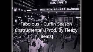 Fabolous - Cuffin Season (Instrumental) (Soul Tape 3) [Prod. By Fleezy Beats]