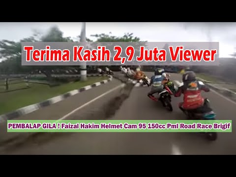 PEMBALAP GILA ! Faizal Hakim Helmet Cam 95 150cc Pml Road Race Brigif