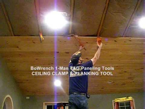 1-man t&g ceiling install - bowrench ceiling-clamp & bowrench