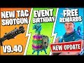 *NEW* Fortnite Update *RIGHT NOW*   2ND BIRTHDAY FREE REWARDS, EVENT, NEW TAC (Patch Notes v9.40)