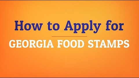How to Apply for Georgia Food Stamps