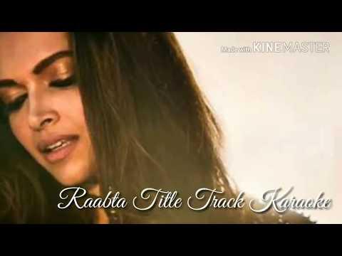 raabta-(title-song)-karaoke-with-lyrics- -nikhita-gandhi- -arijit-singh- -raabta