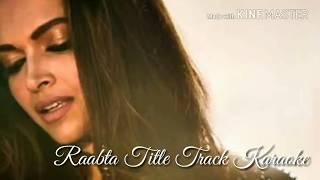 Raabta (Title Song) Karaoke With Lyrics | Nikhita Gandhi | Arijit Singh | Raabta