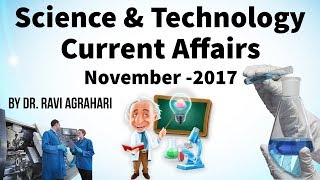 Science and Technology Current Affairs November 2017 by Dr Ravi Agrahari for UPSC 2018 exam StudyIQ