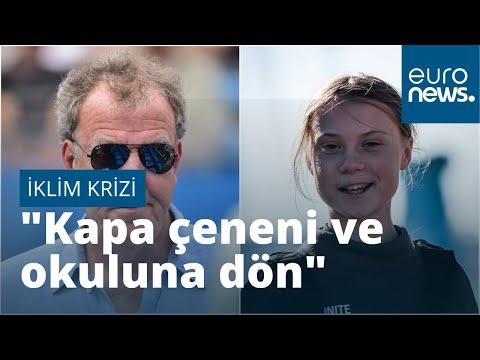 İngiliz sunucu Clarkson'dan Greta Thunberg'e: 'Kapa çeneni ve okuluna geri dön'