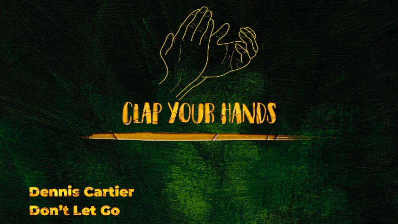 Dennis Cartier - Don't Let Go