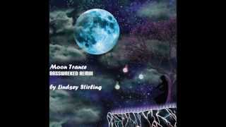 Moon Trance (BassWreked Remix) - Lindsey Stirling