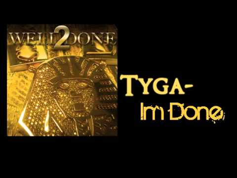 Tyga - I'm Done (Look At Me Now Remix)