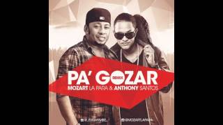 Mozart La Para ft Anthony Santos - Pa Gozar Merengue - 2015-2016