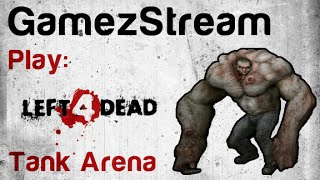 GamezStream Play: Left 4 Dead 2 Tank Arena!! Thumbnail