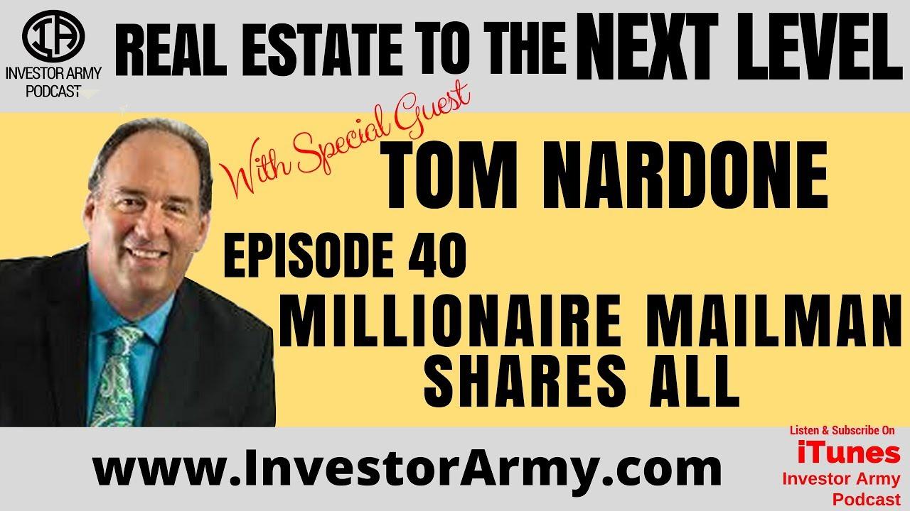 Episode 40  - Millionaire Mailman Tom Nardone Shares All