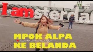 Perjalanan Mpok Alpa ke BELANDA | OPERA VAN JAVA (28/10/19) Part 1