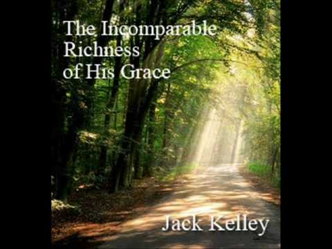 Jack Kelley - The Incomparable Richness of God's Grace (1 of 8)