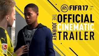 fifa 17 demo the journey official cinematic trailer ft alex hunter reus di maria kane