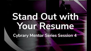 Writing an Outstanding Resume | Mentor Series Session 4 | Cybrary Live