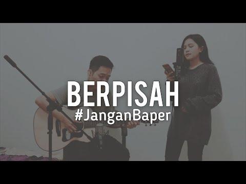#JanganBaper The Panasdalam Bank feat. Vanesha Prescilla - Berpisah (Cover)