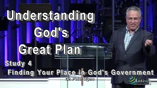Understanding God's Great Plan #4 - Finding Your Place in God's Government