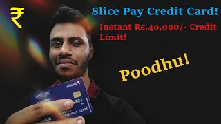 Slice pay credit card, Instant loan venuma?