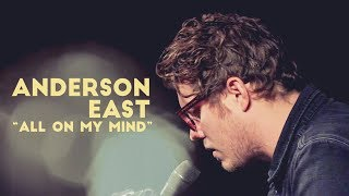 "Anderson East ""All On My Mind"" LIVE in the Dell Music Lounge [Performance] 