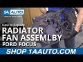 How to Replace Radiator Fan Assembly 00-02 Ford Focus