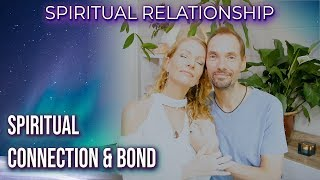 SPIRITUAL RELATIONSHIP: The Spiritual Connection with a Partner ~ Spiritual Bond