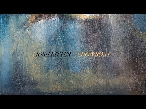 Josh Ritter - Showboat [Official Lyric Video]