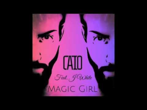 CAIO - MAGIC GIRL (FEAT.  J WHITE) [Scratch DJ BRUSH]