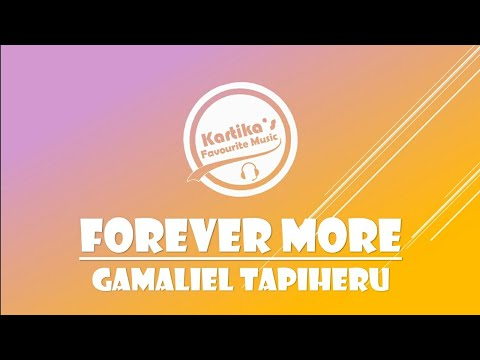 Download  Gamaliel Tapiheru - Forever more s+Terjemahan Gratis, download lagu terbaru