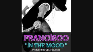 Francisco - In The Mood thumbnail