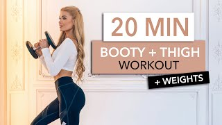 20 MIN BOOTY + THIGHS - with weights I build your booty & tone your thighs // TALKING MODE