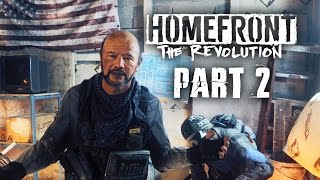 Homefront The Revolution Gameplay Walkthrough Part 2 - FREEDOM