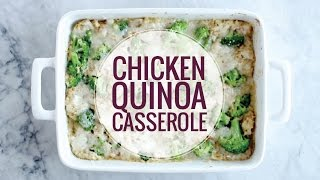 Creamy Chicken Quinoa Broccoli Casserole