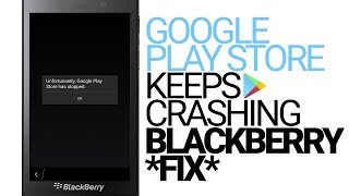 Gambar cover Google Play Store for BlackBerry Keeps Crashing Fix - Unfortunately, Google Play Store has stopped