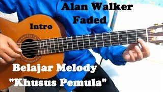 """Alan Walker Faded """"Melody"""" ( Intro ) - Belajar Gitar Khusus Untuk Pemula"""